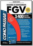 Como passar em exames e concursos da fgv - 3.400 q - Editora foco