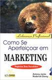 Como se aperfeicoar em marketing - Alta books