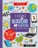 Como Ser Um Blogueiro E Vlogueiro Em 10 Lições Fác - Editora nobel