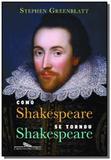 Como shakespeare se tornou shakespeare - Grupo companhia das letras
