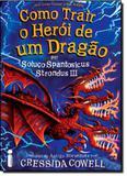 Como Trair um Herói de um Dragão: Por Soluço Spantosicus, Strondus 3 - Vol.11 - Intrinseca