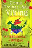 Como treinar o seu viking - por banguela, o dragão - Editora intrinseca ltda
