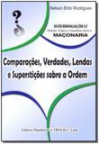 Comparações, Verdades, Lendas e Superstições Sobre a Ordem - Maconica trolha