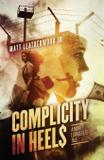 Complicity in Heels - Epic spin publishing