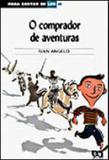 Comprador de aventuras, o - coleçao - para gostar de ler - Atica
