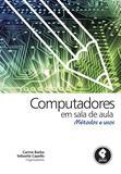 Computadores em Sala de Aula - Métodos e Usos