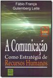Comunicação, A - Como Estratégia de Recursos Humanos - Qualitymark editora