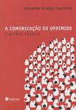 Comunicação do Oprimido e Outros Ensaios, A - Morula editora