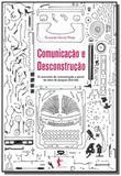 Comunicacao e desconstrucao: o comceito de comunic - Edufba