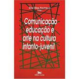 Comunicação, Pedagogia e Arte na Cultura Infanto-Juvenil * - Loyola