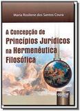 Concepcao de principios juridicos na hermeneutica - Jurua