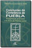 Conclusões da conferência de Puebla - Texto oficial - Paulinas