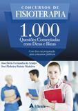 Concursos de Fisioterapia: 1.000 Questões Comentadas com Dicas Bizus - Atheneu