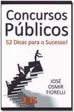 Concursos Publicos: 52 Dicas para Sucesso - Ltr