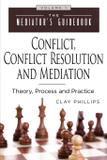 Conflict, Conflict Resolution  Mediation - Clayphillipsbooks.com