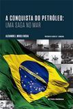 Conquista do petróleo: uma saga no mar, a ed.1 - Editora fgv