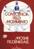 Consciencia Pelo Movimento / Feldenkrais - Summus