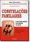 Constelações Familiares: O Reconhecimento Das Ordens Do Amor - Cultrix - grupo pensamento
