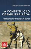Constituiçao desmilitarizada, a - Emporio do direito