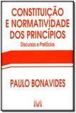 Constituição e normatividade dos princípios - 1 ed./2012