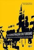 Construçao do turismo, a - C/ arte - bh