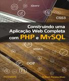 Construindo Uma Aplicacao Web Completa Com Php E Mysql - Novatec