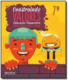 Construindo valores - educacao financeira - 7 ano - Mais ativos -  didatico