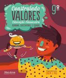 Construindo Valores - Educacao Financeira - 9 Ano - Ef Ii - 02 Ed - Mais ativos -  didatico