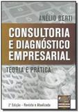 Consultoria e diagnostico empresarial teoria e pra - Jurua