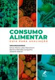 Consumo Alimentar Guia para avaliação  1ª  Edição - Editora manole