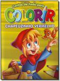 Contos De Fada Para Colorir: Chapeuz. Vermelho - Todolivro