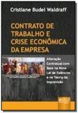 Contrato de trabalho e crise economica da empresa - Jurua