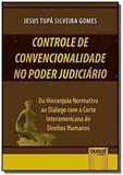 Controle de Convencionalidade no Poder Judiciário - Da Hierarquia Normativa ao Diálogo com a Corte I - Jurua