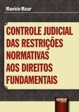 Controle Judicial das Restrições Normativas aos Direitos Fundamentais - Juruá