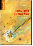 Conversa de Madame - Coleção Arte Conta História - Dcl - difusao cultural do livro