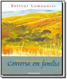 Conversa em familia: moinho, esmola, moeda, limao - Augurium