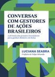 Conversas com gestores de ações brasileiros: a fórmula dos grandes investidores para ganhar dinheiro em bolsa - edição 02 - Empiricus publicações