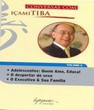 Conversas Com Icami Tiba - Vol 02 - Bolso - Integrare