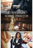 Conversas Sobre Direitos - Conquista editora