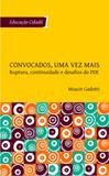 Convocados, uma vez mais: ruptura, continuidade e desafios do pde - Instituto paulo freire