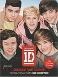 Coragem para sonhar - Nossa vida como One Direction