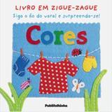 Cores - Col.Livro Em Zigue-Zague / Kindersley - Publifolhinha