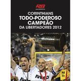 Corinthians - Todo-poderoso campeão da libertadores