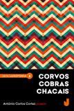Corvos Cobras Chacais - Jaguatirica