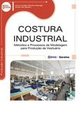 Costura industrial - metodos e processos de modelagem para produçao de vestuario - Erica