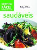 Cozinha facil todos os dias: saudaveis - Alta books