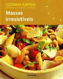 Cozinha Rapida - Massas Irresistiveis - Publifolha editora