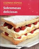 Cozinha Rapida: Sobremesas Deliciosas - Serie.Cozinha Rapida / Smart - Publifolha ed