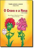 Cravo e a rosa - o amor prevalece - Vida  consciencia