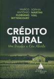 Crédito Rural - Um Desafio a Céu Aberto - Livraria do advogado